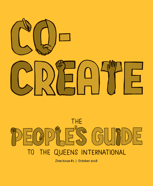 Co-Create, The People's Guide to the Queens International: Zine Issue #1, October 2018