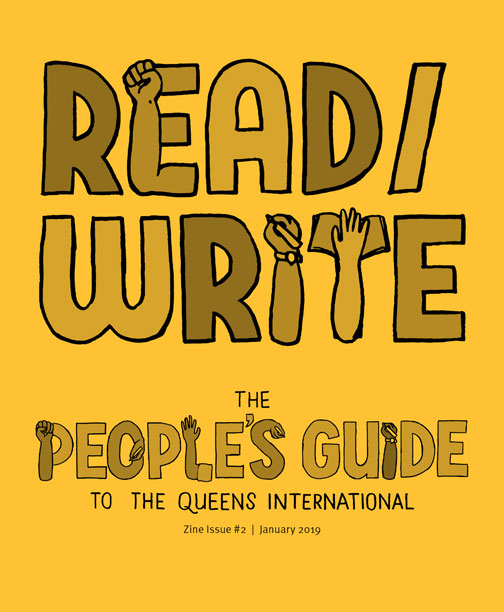 Read/Write. The People's Guide to the Queens International. Zine Issue #2, January 2019.